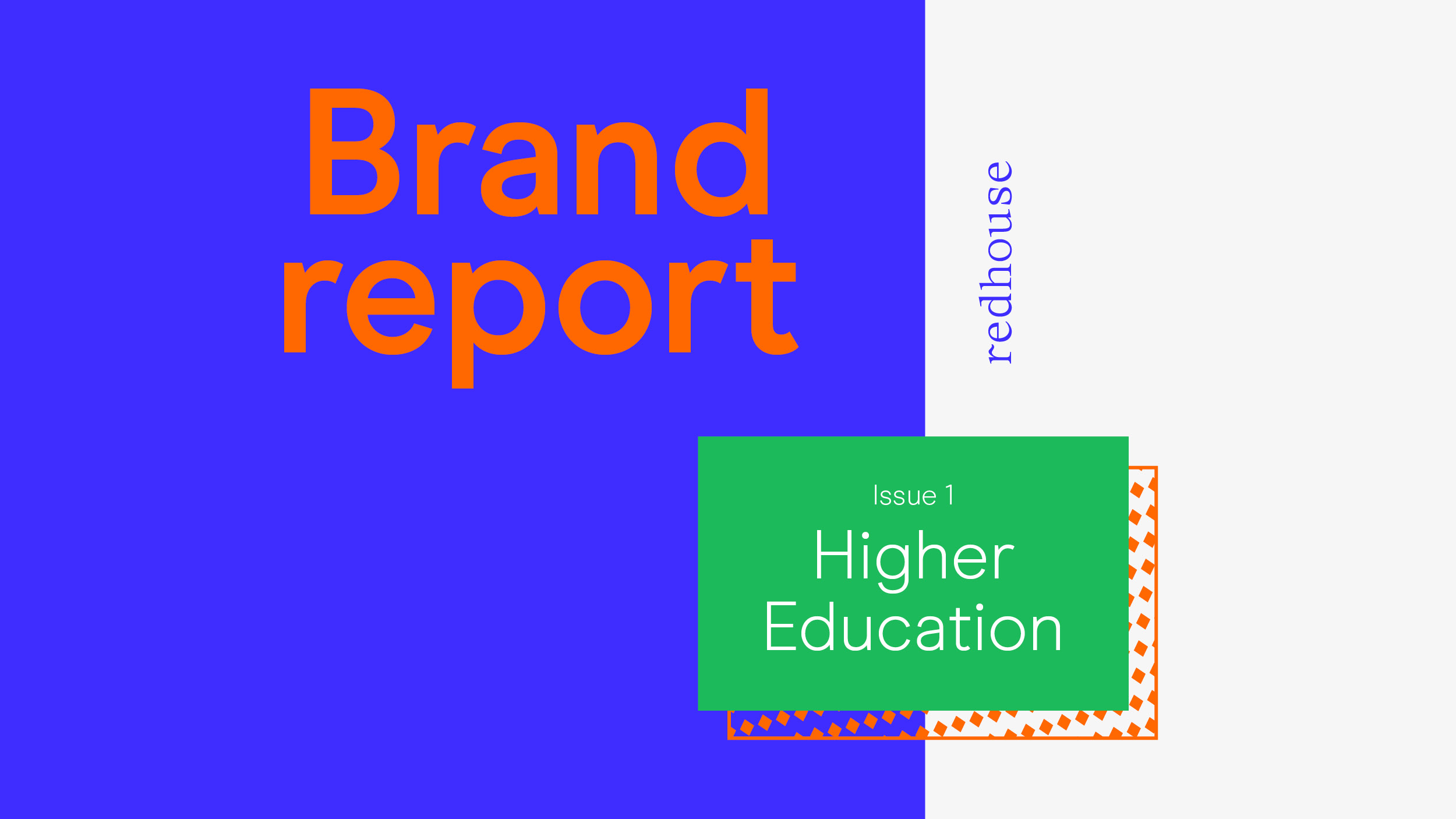 Redhouse - Brand Report - Higher Education